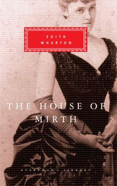 Edith Wharton - The House of Mirth.