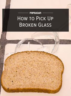 Be Safe! How to Pick Up Broken Glass