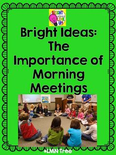 LMN Tree: Bright Ideas: The Importance of Morning Meetings