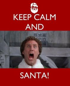 """Keep Calm and ...Santa!"" #Christmas #quote"