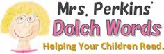 Mrs. Perkins' Dolch Words.