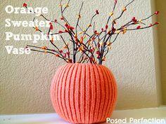 Posed Perfection: Orange Sweater Pumpkin Vase ~ Yard Sale Up-Cycle