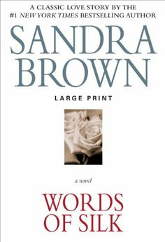 Words of Silk by Sandra Brown: A classic love story about a woman whose life drastically changes after she steps onto an elevator.