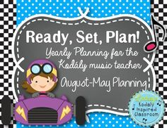 Ready, Set, Plan! Yearly planning for the Kodály music teachers.  Includes yearly plans and song lists for grades K-5!