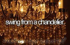 bucketlist, buckets, dream, chandeliers, swings, die, fun, bucket lists, thing