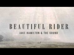 Jake Hamilton Beautiful Rider - Just Beyond The Breaking - YouTube