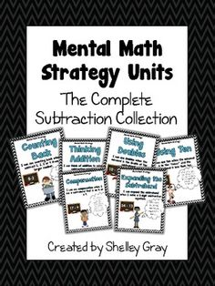 **Mental Math Strategy Units: the Complete Subtraction Collection**Units include: Counting Back and Counting Up, Thinking Addition, Using Doubles, Using Ten, Compensation, and Expanding the Subtrahend ($)