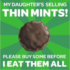 Save a mom...buy Girl Scout cookies from her daughter!