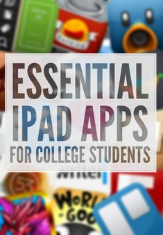 22 Essential iPad Apps for Every College Student (plus 5 of the best games)