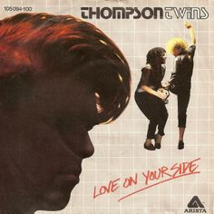 Thompson Twins - Love On Your Side [1983]