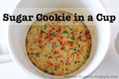 Sugar Cookie in a Cup. Make in 5 minutes using your microwave. Great recipe when you just want to satisfy a craving and not make a whole batch. sugar cooki, mug recipes, chocolate chips, sweet, cups, food, cake recip, peanut butter, dessert