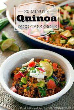30 minute meals, quinoa taco, taco casserol, minut meal