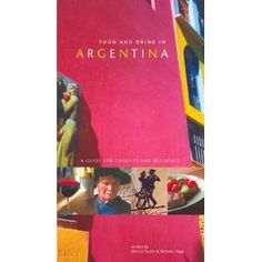 Food and Drink in Argentina: A Guide for Tourists and Residents (Paperback)  http://www.foxy-fashion.com/Johns-Amazon.php?p=0977217604