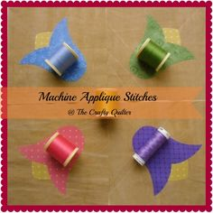 appliqu stitch, appliqu tutori, machine applique, machin appliqu