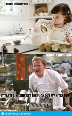 LMAO Chef Ramsey is horrible & awesome!