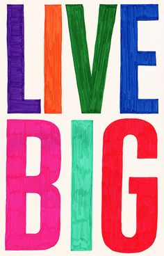 Live big. #Quotes #Sayings #Phrases #Inspiration #Determination #Motivation