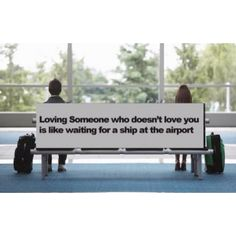 Loving someone who doesn't love you back..