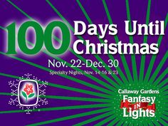 The magic of Christmas is only 100 days away! Fantasy In Lights is a memory-making must with your family, friends and co-workers. The elves at Callaway Gardens are busy getting things ready! For details, call (855) 421-3245. You can purchase an overnight package with tickets or simply tickets to the event. Admission includes admission to visit the Gardens by day the day of your visit or before Dec. 31, 2014. And, if you stay overnight, you receive VIP Trolley loading.