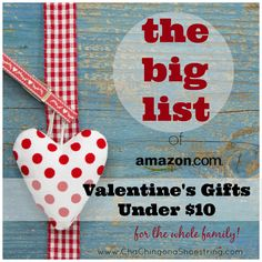 The BIG list of Valentine's Day Gifts under $10 for the whole family! party favors, benches, famili, valentin gift, valentine gifts, valentine day gifts, parti, kid, big list
