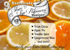 9 DIY stove top potpourri recipes!  Easy to make using items you most likely already have at home!