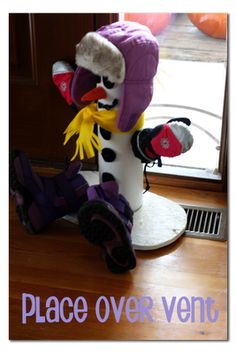 did you see this??  so smart!  it is PVC and has holes, so you put wet hats and gloves on it and put it over a floor vent, and the air runs through the snowman and dries the gloves, etc - genius!  and cute!! - -  Snowman Glove Dryer