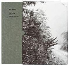 Iris Garden. Photographs by William Gedney. Stories by John Cage.