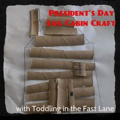 President's Day Playdate - TP roll Log Cabin from Toddling in the Fast Lane