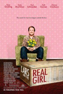 Lars and the Real Girl... Great movie.  I was happily surprised.