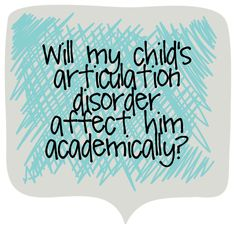 Busy Bee Speech FAQ Friday: Effects of Articulation Problems on Academics