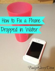 How to Fix a Phone Dropped in Water