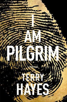 Terry Hayes's thriller I Am Pilgrim tells the story of a secret agent — with the code name Pilgrim — who is forced to face his greatest enemy after the murder of a wealthy American.