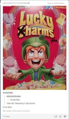 Cereal killer hahaha