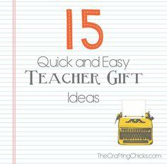15 quick and easy Teacher Gift ideas!  Teacher Appreciation