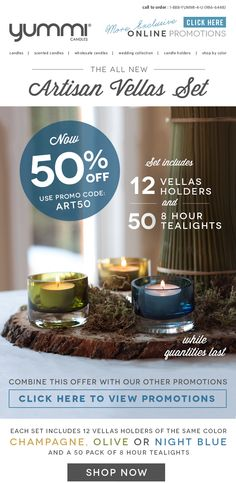 50% Off The Artisan Vellas Set - 12 Holders and 50 8hr Tealights. Holders available in Champagne, Olive, and Night Blue - Use Code ART50 at Checkout