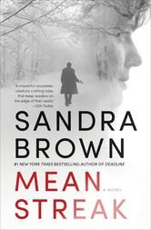Mean Streak - by Sandra Brown - Dr. Emory Charbonneau, a pediatrician and marathon runner, disappears on a mountain road in North Carolina. By the time her husband Jeff, miffed over a recent argument, reports her missing, the trail has grown cold. Literally. Fog and ice encapsulate the mountainous wilderness and paralyze the search for her. #Kobo #eBook