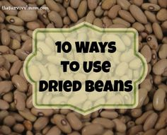 10 Ways to Use Dried Beans | www.TheSurvivalMom.com