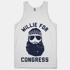 Willie For Congress.......... no really i.m not joking hear