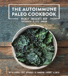 """To Read"": The Autoimmune Paleo Cookbook: An Allergen-Free Approach to Managing Chronic Illness"