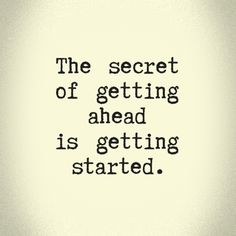 the secret to getting ahead in life...