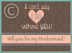 """Will You Be My Bridesmaid by ShelbySueCreations on Etsy, $15.00  The other side says, """"Now it's time that I pop the question...""""  Click the Etsy link to see both sides."""