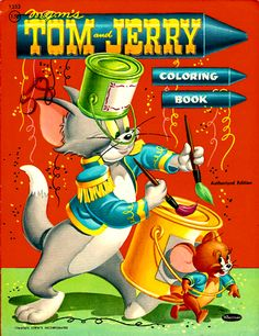 Tom and Jerry Coloring Book: Whitman Publishing (USA). Always tried to get his cat-coat a purrfect gray-blue.  Love to color, still.