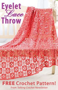 Eyelet Lace Throw Download from Talking Crochet newsletter. Click on the photo to access the free pattern. Sign up for this free newsletter here: AnniesNewsletters.com.