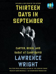 """Thirteen days in September"" by Lawrence Wright / 327.956 THI [Oct 2014]"