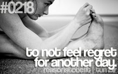 Art To not feel regret for another day. reasons-to-be-fit