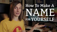 How to Make a Name for Yourself http://seanwes.com/2014/early-wake-daily-write-how-to-make-a-name-for-yourself/