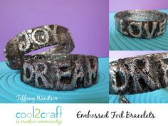 Embossed Foil Water Bottle Bracelets by Tiffany Windsor http://cool2craft.com. One of my favorite vintage Momma Aleene's techniques.