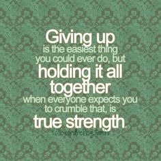 Don't give up! stay strong, quotes, inspirational