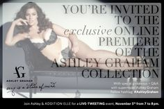 Live-tweet event with iconic plus size supermodel Ashley Graham. Join us for the online premiere of her plus size lingerie collection for Addition Elle! Follow us on Twitter: @Addition Elle