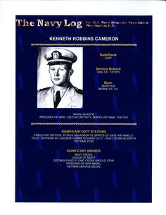 Kenneth Robbins Cameron was a Vietnam prisoner of war.  Read more about him in the Navy Log.  www.navylog.org