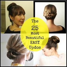 The 25 Most Beautiful EASY Updos -- cool and chic hair styles for Spring and Summer!